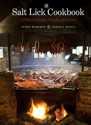 The Salt Lick Cookbook By Roberts, Scott/ Dupuy, Jessica