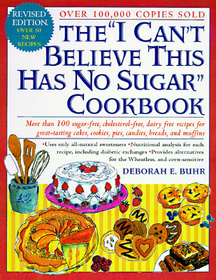 The 'I Can't Believe This Has No Sugar' Cookbook By Buhr, Deborah E.