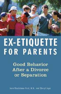 Ex-etiquette for Parents By Blackstone-Ford, Jann/ Jupe, Sharyl