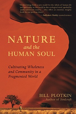 Nature and the Human Soul By Plotkin, Bill